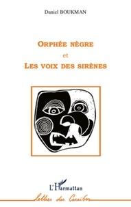 Daniel Boukman - Orphée nègre et Les voix des sirènes.