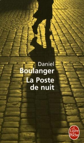 Daniel Boulanger - La poste de nuit.