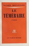 Daniel Boulanger - Le Téméraire.