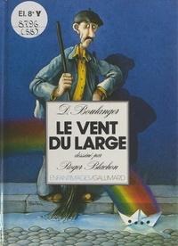 Daniel Boulanger et Roger Blachon - Le vent du large.