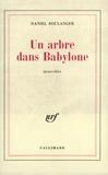 Daniel Boulanger - Un arbre dans Babylone.