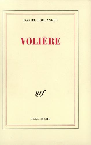 Daniel Boulanger - Volière.