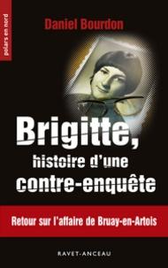 Daniel Bourdon - Brigitte, histoire d'une contre-enquête.