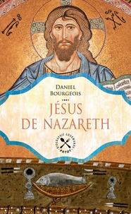 Daniel Bourgeois - Jésus de Nazareth.