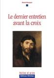 Daniel Bourget - Le dernier entretien avant la croix.