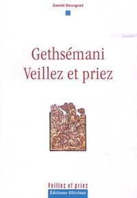 Daniel Bourguet - Gethsemani, veillez et priez.