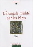 Daniel Bourguet - L'Evangile médité par les Pères - Marc.