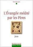 Daniel Bourguet - L'Evangile médité par les Pères - Jean.