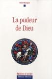 Daniel Bourguet - La pudeur de Dieu.