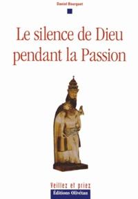 Daniel Bourguet - Le silence de Dieu pendant la Passion.