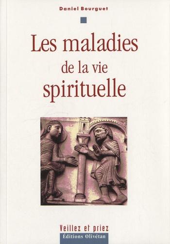 Daniel Bourguet - Les maladies de la vie spirituelle.