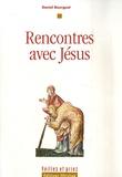 Daniel Bourguet - Rencontres avec Jésus.