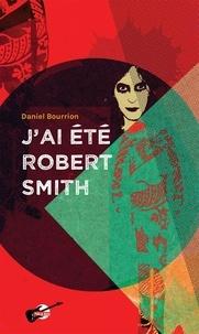 Daniel Bourrion Daniel Bourrion - J'ai été Robert Smith.