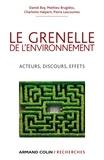 Daniel Boy et Matthieu Brugidou - Le Grenelle de l'environnement - Acteurs, discours, effets.