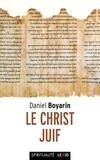 Daniel Boyarin - Le christ juif.