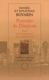 Daniel Boyarin et Jonathan Boyarin - Pouvoirs de Diaspora - Essai sur la pertinence de la culture juive.