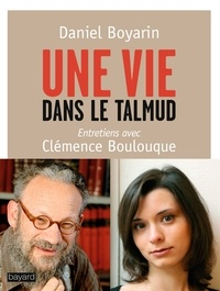Daniel Boyarin - Une vie dans le Talmud.