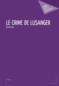 Daniel Braud - Le crime de Lusanger.