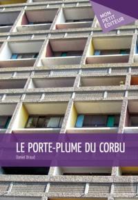Daniel Braud - Le Porte-plume du Corbu.