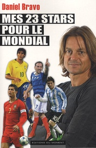 Daniel Bravo - Mes 23 stars pour le Mondial.