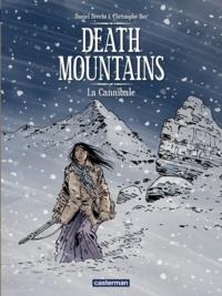 Daniel Brecht et Christophe Bec - Death mountains - Tome 2 : La Cannibale.