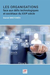Daniel Bretonès - Les organisations face aux défis technologiques et sociétaux du XXIe siècle.