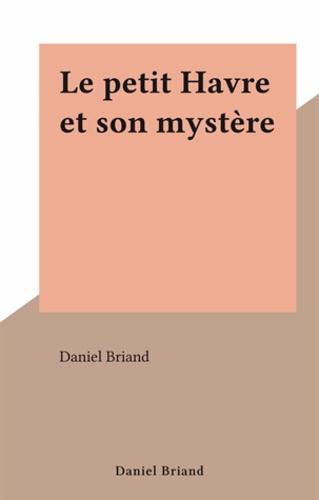 Le petit Havre et son mystère