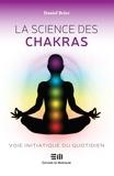 Daniel Briez - La science des chakras : Voie initiatique du quotidien.