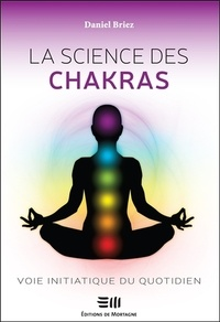 Daniel Briez - La science des chakras - Voie initiatique du quotidien.