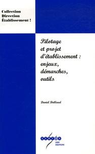 Daniel Brillaud - Pilotage et projet d'établissement : enjeux, démarches, outils.