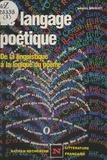Daniel Briolet et  Kovaleft - Le langage poétique - De la linguistique à la logique du poème.