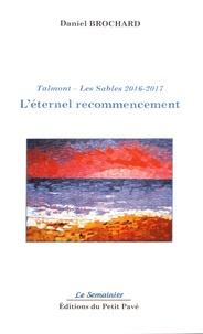 Daniel Brochard - L'éternel recommencement - Talmont - Les Sables 2016-2017.