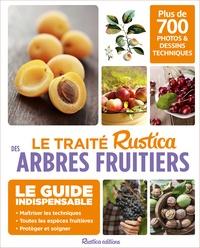 Le traité Rustica des arbres fruitiers - Daniel Brochard |