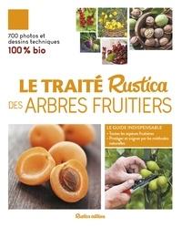 Daniel Brochard et Jean-Yves Prat - Le traité Rustica des arbres fruitiers.
