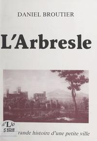 Daniel Broutier et M. Dicharry - L'Arbresle - Ou la grande histoire d'une petite ville.