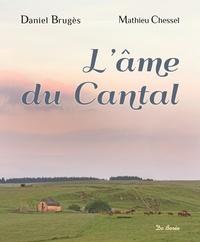 Daniel Brugès et Mathieu Chessel - L'âme du Cantal.