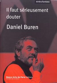 Daniel Buren - Il faut sérieusement douter.