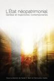 Daniel C. Bach et Mamoudou Gazibo - L' État néopatrimonial - Genèse et trajectoires contemporaines.