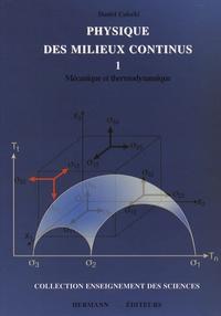 Daniel Calecki - Physique des milieux continus - Tome 1, Mécanique et thermodynamique.