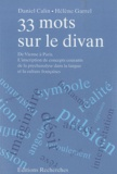 Daniel Calin et Hélène Garrel - 33 mots sur le divan - De Vienne à Paris, l'inscription de concepts courants de la psychanalyse dans la langue et la culture françaises.