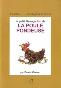 Daniel Caniou - Le petit élevage bio de la poule pondeuse.