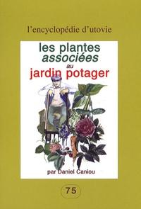 Télécharger gratuitement google books kindle Les plantes associées au jardin potager 9782868191755 (Litterature Francaise) PDF ePub PDB par Daniel Caniou