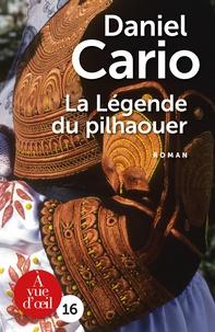 Daniel Cario - La légende du pilhaouer.