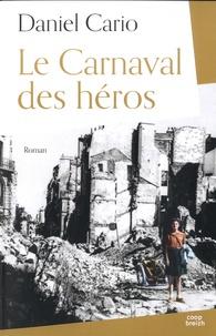 Daniel Cario - Le carnaval des héros.