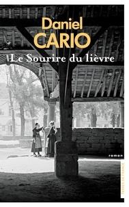 Daniel Cario - Le sourire du lièvre.