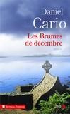 Daniel Cario - Les brumes de décembre.