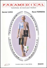 Daniel Caro et René Ferrera - Paramédical - Anatomie, Physiologie, Pathologie, Etymologie.