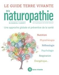 Daniel Caroff - Le guide Terre vivante de la naturopathie - Une approche globale et préventive de la santé.