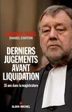 Daniel Carton et Gilbert Thiel - Derniers jugements avant liquidation - Trente-cinq ans dans la magistrature.