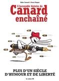 Daniel Casanave et Benoist Simmat - L'Incroyable Histoire du Canard enchaîné NED.